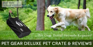 Best-Dog-Crate Review-Pet-Gear-Deluxe-Crate-Review
